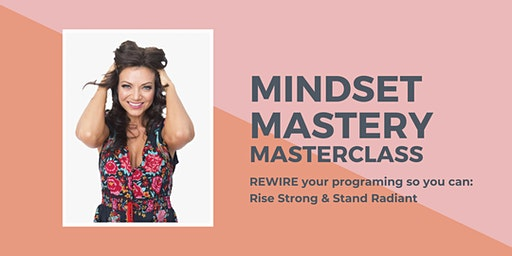 MINDSET MASTERY - Losing Limits, Loving life, Living Dreams