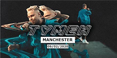 Tymek Manchester tickets