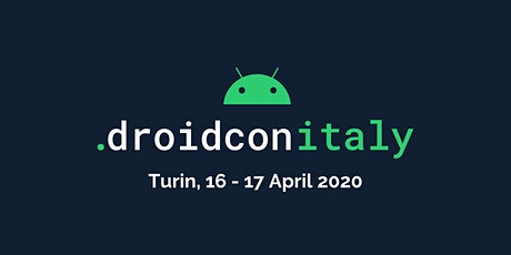 droidcon Italy 2020 -  Europe's Largest Android Conference tickets