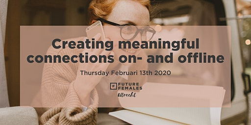 Creating meaningful connections on- and offline | Future Females Utrecht