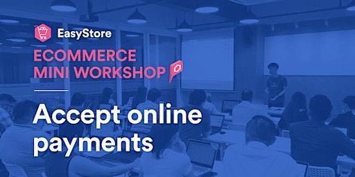 EasyStore Ecommerce Mini Workshop: Accept Online Payments