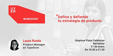 [Workshop] Define y defiende tu estrategia de producto entradas