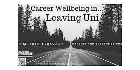 Career Wellbeing in... Leaving Uni tickets