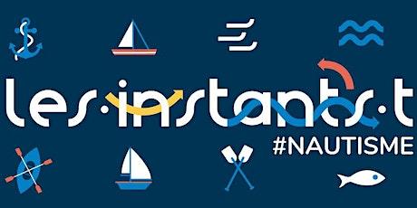 Les Instants T #Nautisme - 3ème édition billets