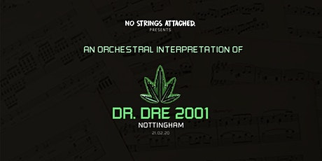 An Orchestral Rendition of Dr. Dre: 2001 - Nottingham tickets