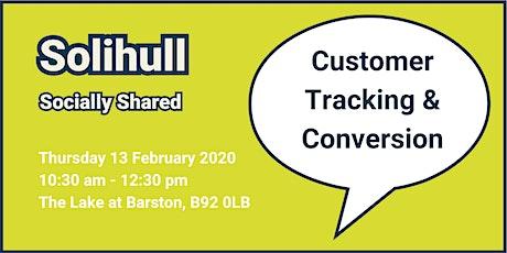 Solihull Socially Shared - Customer Tracking & Conversion tickets