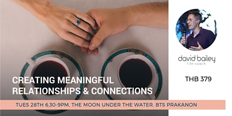 Creating Meaningful Relationships & Connections tickets