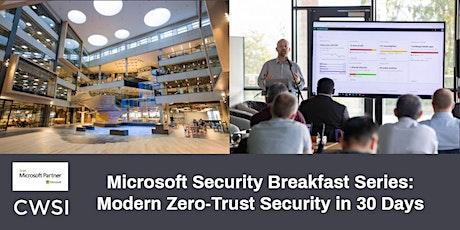 Microsoft Security Breakfast Series: Modern Zero-Trust Security in 30 Days tickets