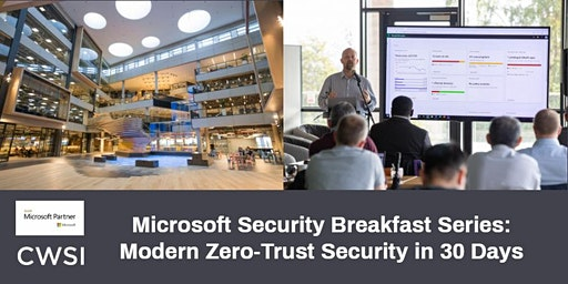 Microsoft Security Breakfast Series: Modern Zero-Trust Security in 30 Days