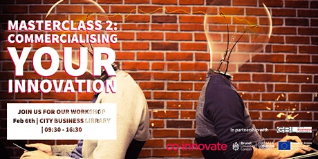 Masterclass 2: Commercialising your Innovation (FOR REGISTERED BUSINESSES ONLY) tickets