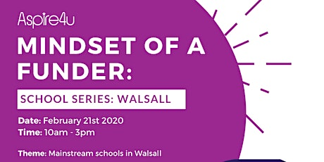 Mindset of a Funder: School Series - Walsall tickets