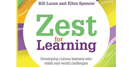 Zest For Learning - Book Launch with Professor Bill Lucas and Dr Ellen Spencer tickets