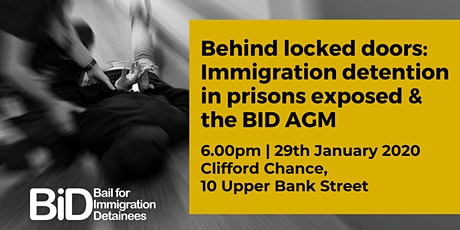 Behind locked doors: Immigration detention in prisons exposed & the BID AGM tickets