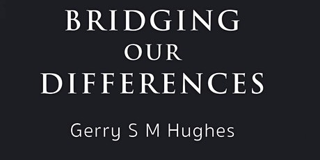 Gerry Hughes Book Launch - Bridging Our Differences tickets