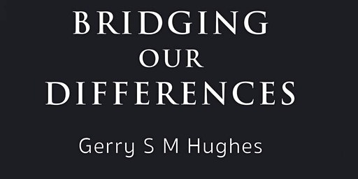 Gerry Hughes Book Launch - Bridging Our Differences
