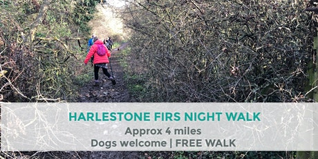 HARLESTONE FIRS FOREST EVENING WALK | APPROX 4 MILES | EASY | NORTHANTS tickets