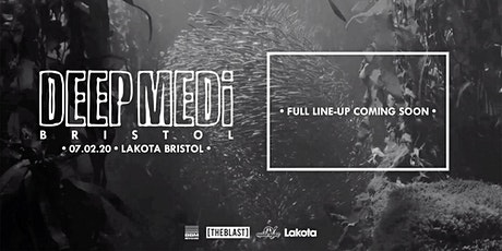 DEEP MEDi Bristol tickets