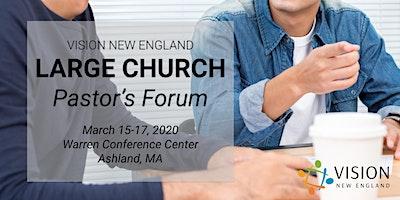 Large Church Pastors Forum