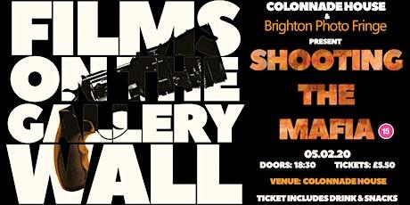 SHOOTING THE MAFIA screening with Brighton Photo Fringe tickets