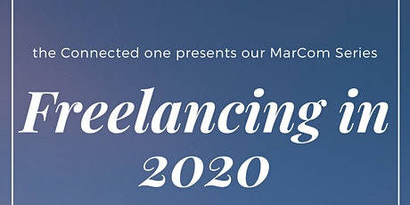 Freelancing In 2020 [The Connected One MarCom Series] tickets