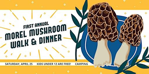 Morel Mushroom Walk & Dinner