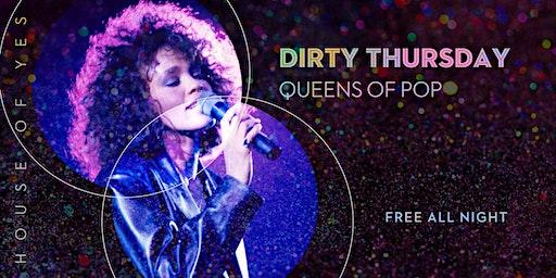 Dirty Thursday: Queens of Pop