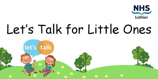 Let's Talk for Little Ones - West Lothian
