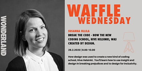Waffle Wednesday: Crack the code - How the New Coding School, Hive Helsinki, was created by design tickets