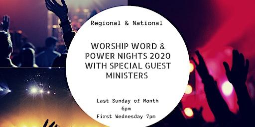 SUNDAY PM  Worship, Word & Wonders REGIONAL , NATIONAL , Leaders, team, ALL