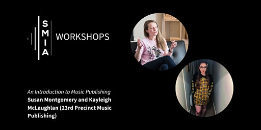 SMIA Workshops: An Introduction to Music Publishing