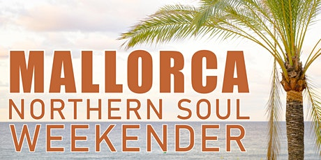 Mallorca Northern Soul Weekender Tickets