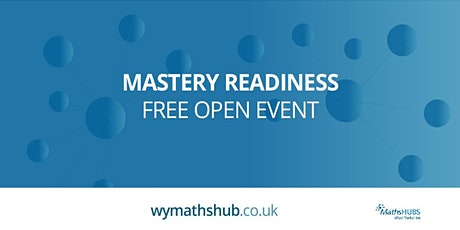 Mastery Readiness Open Evening tickets