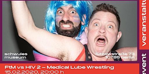 FtM vs HIV 2 - Medical Lube Wrestling