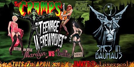 Teenage Werewolves(Cramps tribute)She's In Bauhaus/Kitten DeVille LIVERPOOL tickets