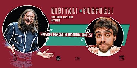 Digitali Purpurei #1 / Roberto Mercadini incontra GioPizzi biglietti