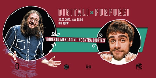 Digitali Purpurei #1 / Roberto Mercadini incontra GioPizzi