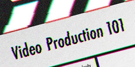 Video Production 101 3/26/20 tickets