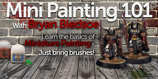 Miniature Painting 101 with Bryan!