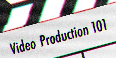 Video Production 101 2/19/20 tickets