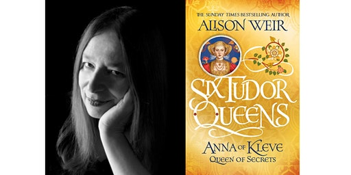 Anna of Kleve: Queen of Secrets - with Alison Weir