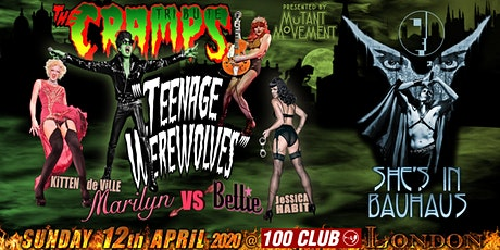 Teenage Werewolves(The Cramps tribute)Shes In Bauhaus/Kitten DeVille LONDON tickets