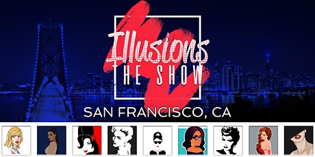 Illusions The Drag Queen Show San Francisco - Drag Queen Dinner Show - San Francisco, CA tickets