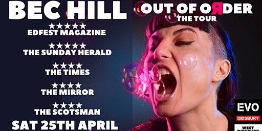 Bec Hill: Out of Order: West Didsbury Comedy Festival