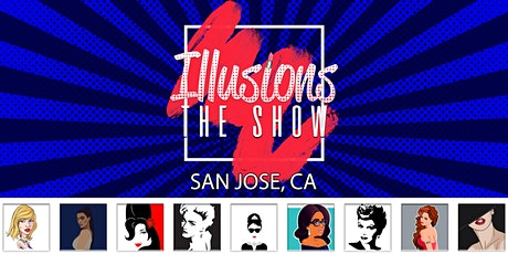 Illusions The Drag Queen Show San Jose - Drag Queen Dinner Show - San Jose, CA tickets