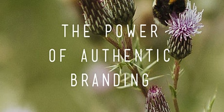 THE POWER OF AUTHENTIC BRANDING tickets