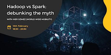Hadoop vs Spark: debunking the myth tickets