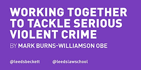 Working together to tackle serious violent crime by Mark Burns-Williamson OBE tickets