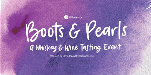 Boots & Pearls, Wine & Whiskey: A Tasting for Alphapointe