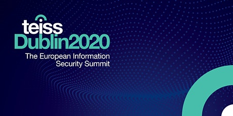 teissDublin2020 | The European Information Security Summit tickets