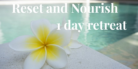 Reset and Nourish 1 Day Retreat tickets